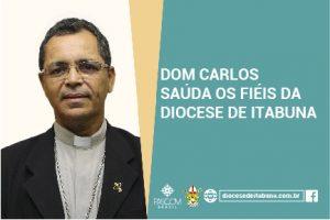Dom Carlos Saúda os Fiéis da Diocese de Itabuna