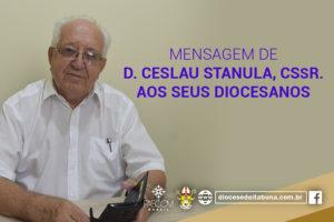 MENSAGEM DE DOM CESLAU AOS SEUS DIOCESANOS