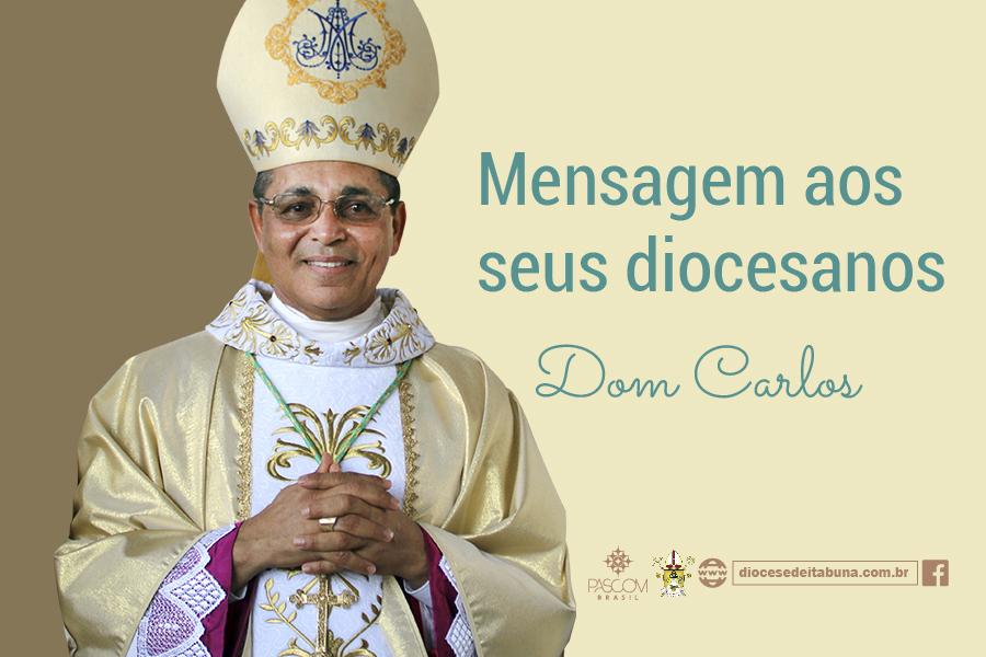 Dom Carlos acolhe em mensagem as Paróquias, a juventude diocesana, movimentos e pastorais.