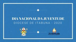 Dia Nacional da Juventude 2020 – Diocese de Itabuna