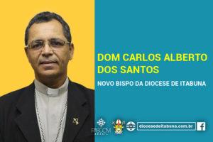 DOM CARLOS ALBERTO NOVO BISPO DA DIOCESE DE ITABUNA