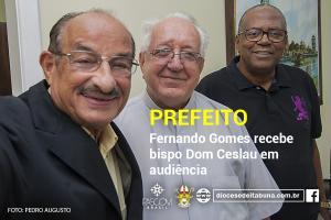 Prefeito Fernando Gomes recebe bispo Dom Ceslau em audiência