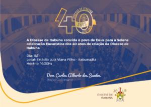 CONVITE PARA TODO POVO DE DEUS – CELEBRAÇÃO DOS 40 ANOS DA DIOCESE