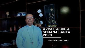Dom Carlos Alberto: Programação da semana Santa 2020